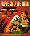 WeVe Got a Job to Do: Chicagoans and World War II  by  Perry R. Duis