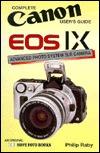 Canon Eos Ix: Complete Canon Users Guide Philip Raby