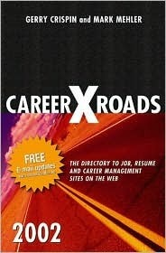 CareerXroads: The Directory to Job, Resume and Career Management Sites on the Web  by  Gerry Crispin