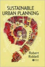 Sustainable Urban Planning: Tipping the Balance Robert Riddell