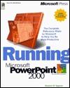 Running Microsoft PowerPoint 2000  by  Stephen W. Sagman