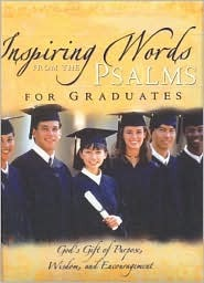 Inspiring Words Psalms Graduates: Gods Gift of Purpose, Wisdom, and Encouragement  by  Blue Sky Ink