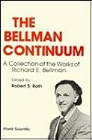 The Bellman Continuum Richard E. Bellman