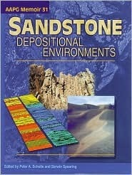Sandstone Depositional Environments  by  Peter A. Scholle