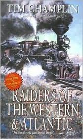 Raiders of the Western & Atlantic  by  Tim Champlin