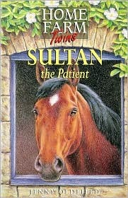 Sultan the Patient (Home Farm Twins, #11)  by  Jenny Oldfield
