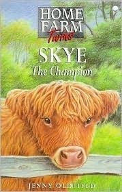 Skye the Champion (Home Farm Twins, #13) Jenny Oldfield