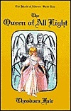 The Queen of All Light  by  Theodora Fair
