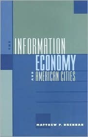 The Information Economy and American Cities Matthew P. Drennan