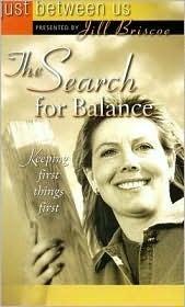 The Search for Balance Jill Briscoe