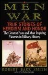 Men at War: True Stories of Heroism and Honor Robert B. Smith