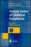 Gamut Index of Skeletal Dysplasias: An Aid to Radiodiagnosis Kazimierz Kozlowski