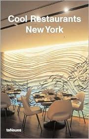 Cool Restaurants New York  by  Cynthia Reschke
