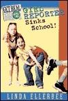 Girl Reporter Sinks School! (Get Real, #2)  by  Linda Ellerbee