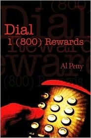 Dial 1 (800) Rewards  by  Al Petty