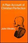A Plain Account Of Christian Perfection John Wesley