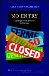 No Entry: Immigration Policy In Europe (Copenhagen Studies In Economics And Management) Hans Korno Rasmussen
