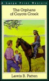 The Orphans of Coyote Creek  by  Lewis B. Patten