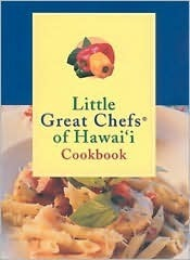Little Great Chefs of Hawaii Cookbook  by  Elizabeth Meahl