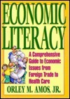 Economic Literacy  by  Orley, Jr. Amos