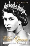The Queen: A Biography of Elizabeth II Ben Pimlott