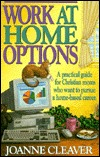 Work at Home Options  by  Joanne Cleaver
