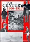 Our Century: 1900-1910 (Our Century Janice Greene
