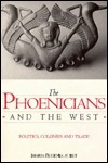 The Phoenicians and the West: Politics, Colonies and Trade Maria Eugenia Aubet