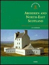 Aberdeen and North-East Scotland  by  Ian Shepherd