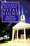 Vital Signs: The Promise of Mainstream Protestantism  by  Milton J. Coalter