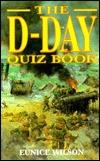 D-Day Quiz Book Eunice Wilson