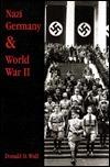 Nazi Germany And World War Ii Donald D. Wall