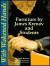 With Wakened Hands: Furniture James Krenov and Students by James Krenov