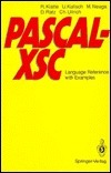 Pascal-Xsc Language Reference with Examples: Language Reference with Examples Rudi Klatte