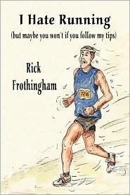 I Hate Running: Rick Frothingham