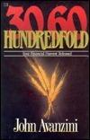 Thirty Sixty Hundredfold: Your Financial Harvest Released John Avanzini