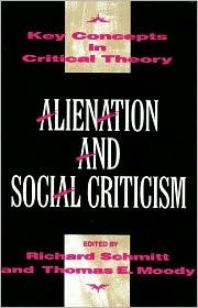 Alienation And Social Criticism  by  Thomas E. Moody