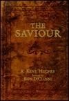 The Saviour  by  R. Kent Hughes
