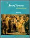 The Jews of Germany: A Historical Portrait Ruth Gay