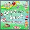 Splish Splash: Water Fun for Kids Penny Warner