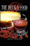 The Devils Food: A Dessert Cookbook  by  Holly Berkowitz Clegg