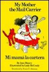 My Mother The Mail Carrier/Mi Mama La Cartera Inez Maury