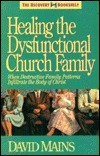 Healing The Dysfunctional Church Family  by  David R. Mains