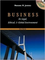 Business: Its Legal, Ethical, and Global Environment with Infotrac College Edition Marianne M. Jennings