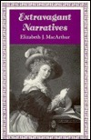 Extravagant Narratives: Closure and Dynamics in the Epistolary Form Elizabeth J. McArthur