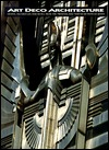 Art Deco Architecture: Design, Decoration, and Detail from the Twenties and Thirties Patricia Bayer