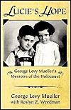 Lucies Hope: George Levy Muellers Memoirs Of The Holocaust George Levy Mueller