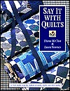 Say It with Quilts- Print on Demand Edition Diana McClun