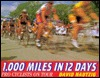 1,000 Miles in 12 Days: Pro Cyclists on Tour  by  David Hautzig