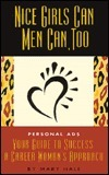 Nice Girls Can (Men Can, Too): Personal Ads: A Career Womans Guide  by  Hearts Press Talking